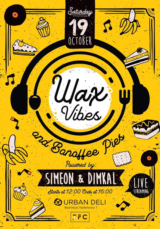 Το πρώτο Wax Vibes & Banoffee Pies έρχεται στη Θεσσαλονίκη